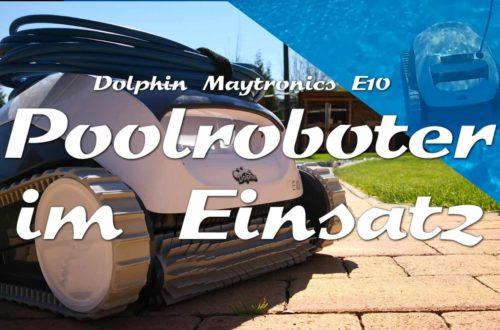 Dolphin E10 Poolroboter im Einsatz - Automatisierung im Garten – Ein Poolroboter putzt den Pool