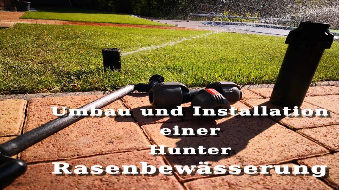 Umbau und Installation einer Hunter Rasenbewaesserung - Umbau und Neuinstallation Hunter I20 Rasensprenger in bestehender Rasenbewässerung