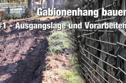 Gabionenhang bauen 1 Ausgangslage und Vorarbeiten - Hang mit Gabionen sichern #1 Ausgangslage und Vorbereitung