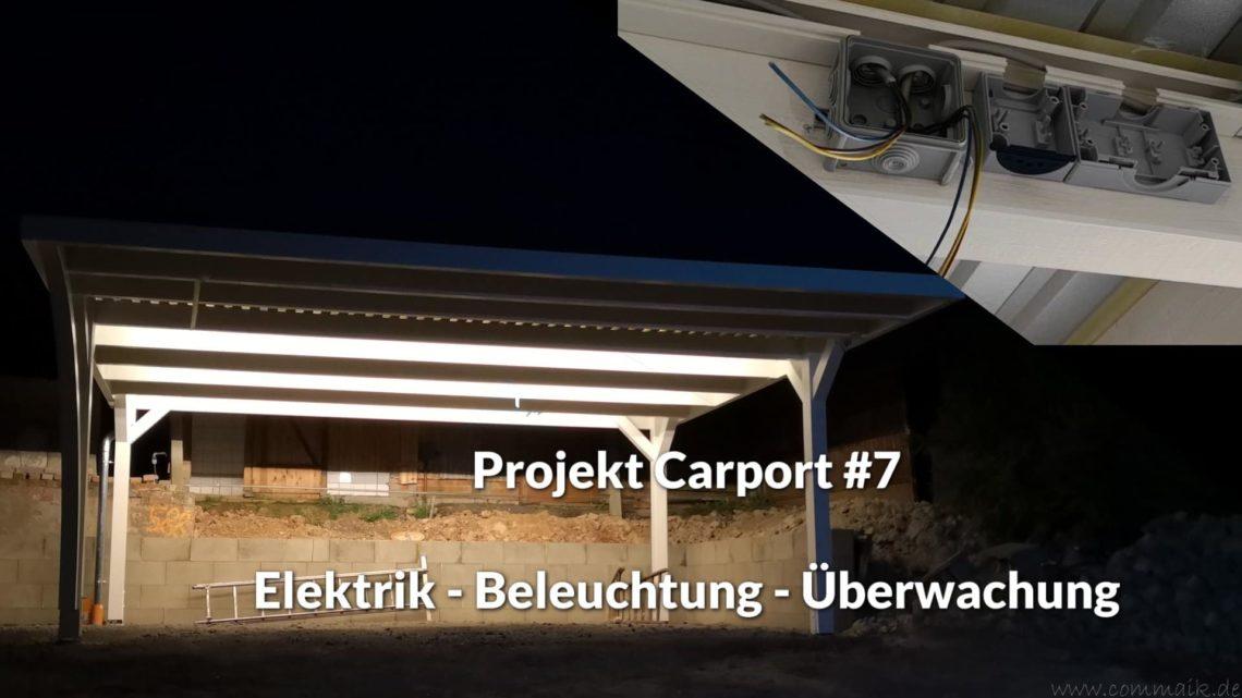 Projekt Carport 7 Elektrik Beleuchtung Ueberwachung - Carport mit LED Lichtband ausleuchten - Kamera und Bewegungsmelder installieren