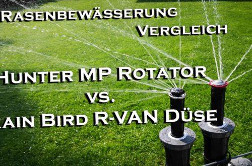 Rasenbewaesserung Vergleich Hunter MP Rotator vs. RainBird R Van - Rasenbewässerung Vergleich Hunter MP Rotator vs. RainBird R-Van