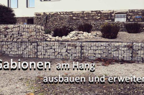 Gabionenmauer am Hang ausbauen und erweitern - Gabionen Mauer am Hang ausbauen und erweitern | Hangsicherung | Hochbeet