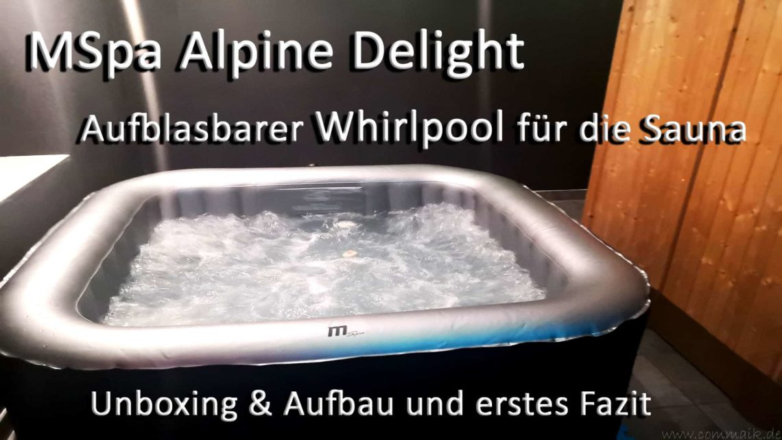 MSpa Alpine Delight Aufblasbarer Whirlpool fuer die Sauna Unboxing Aufbau und erstes Fazit - MSpa Alpine Delight - Aufblasbarer Whirlpool für die Sauna
