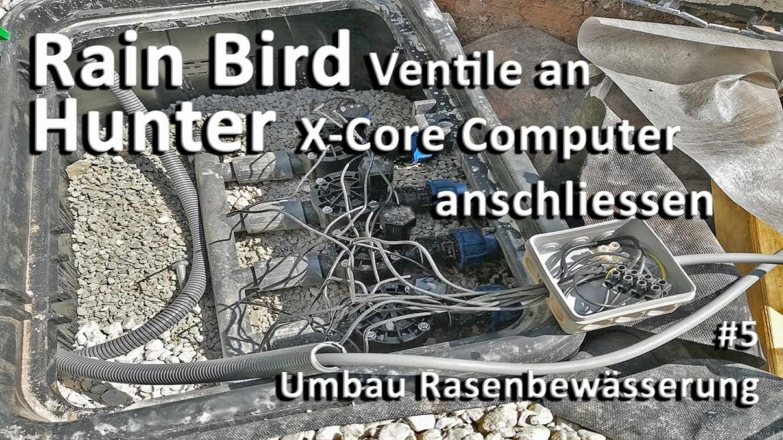 Rasenbewaesserung Rainbird Ventile an Hunter X Core anschliessen - Rasenbewässerung - 4 Rain Bird Ventile an Hunter X-Core Computer anschließen